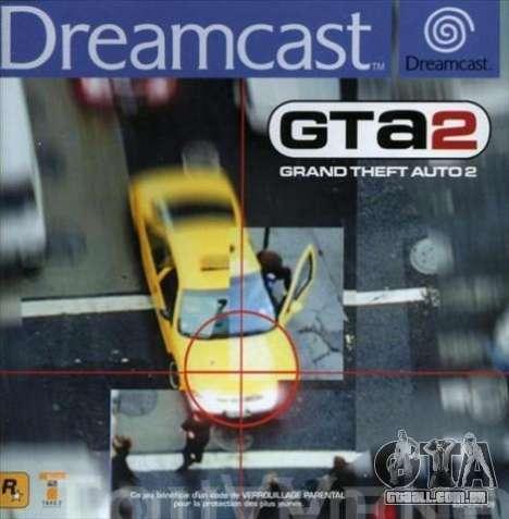 GTA 2 para Dreamcast na Europa: o começo do século 21