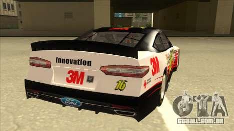 Ford Fusion NASCAR No. 16 3M Bondo para GTA San Andreas vista direita