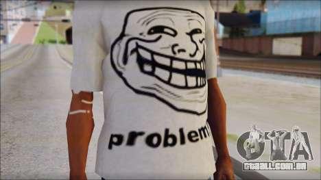 Troll problem T-Shirt para GTA San Andreas terceira tela